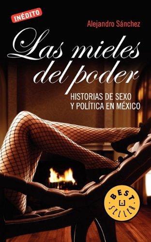 9786073101868: Las mieles del poder (Spanish Edition)