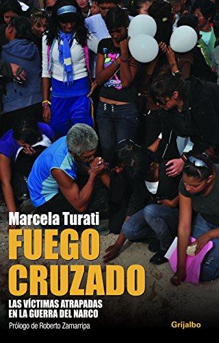 9786073102391: Fuego cruzado / Cross-Fire: Las víctimas atrapadas en la guerra del narco / Victims Trapped in the War on Drugs (Spanish Edition)