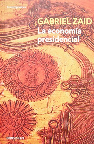 9786073103688: La economia presidencial (Spanish Edition)