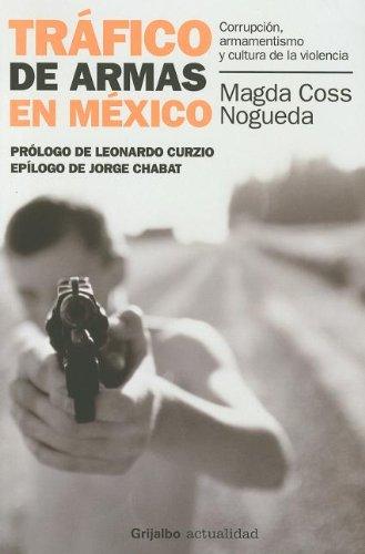 9786073104128: Trafico de Armas en Mexico (Spanish Edition)