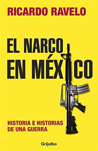 9786073104784: El narco en Mexico. Historia e historias de una guerra (Spanish Edition)