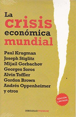 9786073104968: La Crisis Economica Mundial (Spanish Edition)