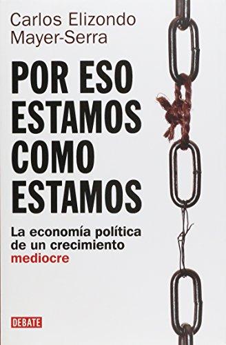 9786073105095: Por eso estamos como estamos / For That Reason We Are As We Are (Spanish Edition)