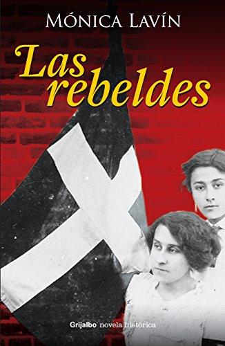 Las Rebeldes (Spanish Edition): Monica Lavin