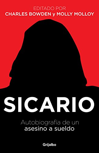 9786073106245: Sicario: Autobiografia de un asesino a sueldo / The Autobiography of a Mexican Assassin (Spanish Edition)