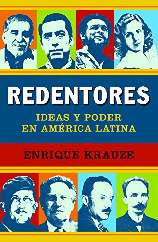 9786073106689: Redentores/Redeemers: Ideas y poder en America Latina/Ideas and Power in Latin America