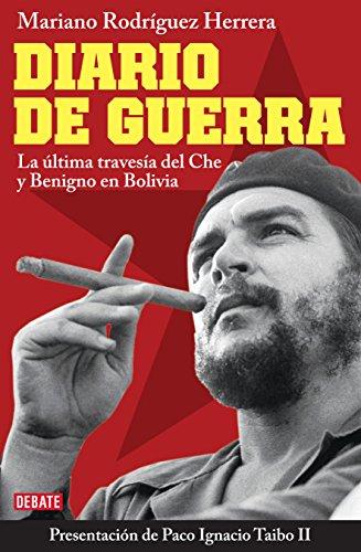 9786073107839: Diario de guerra. La ultima travesia del Che y Benigno en Bolivia (Spanish Edition)