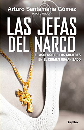Las jefas del narco / The She-Bosses: Arturo Santamaria Gomez