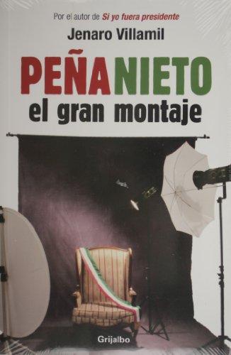 9786073109376: Pena Nieto: el gran montaje (Actualidad) (Spanish Edition)