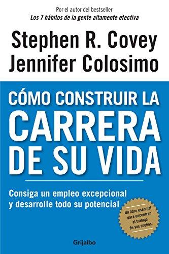 9786073109949: Como construir la carrera de su vida (Spanish Edition)