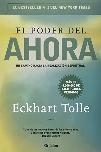 El Poder del Ahora: Un Camino Hacia la Realización Espiritual - ECKHART TOLLE - Grijalbo