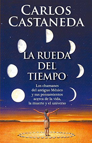 9786073110303: La rueda del tiempo / The Wheel of Time: Los chamanes del antiguo México y sus pensamientos acerca de la vida, la muerte y el universo / The shamans ... death and the universe (Spanish Edition)