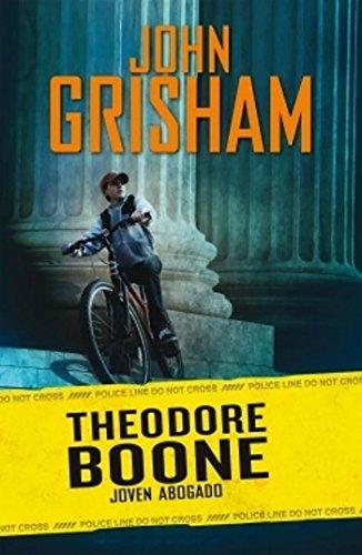 Theodore Boone, Joven Abogado = Theodore Boone, Kid Lawyer: Grisham, John