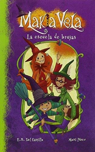 9786073112208: La escuela de brujas / The Witch School (Makia vela)