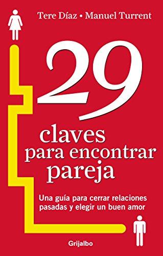 9786073113649: 29 Claves Para Encontrar Pareja: Una Guia Para Cerrar Relaciones Pasadas Y Elegir Un Buen Amor (Spanish Edition)