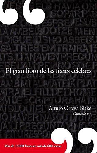9786073114073: El Gran Libro De Las Frases Celebres / The Great Book of Famous Quotes