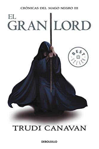 El gran Lord (Cronicas del mago negro 3) (Spanish Edition): Canavan, Trudi