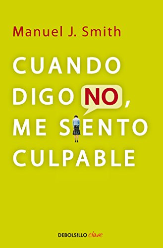 9786073115100: Cuando Digo No, Me Siento Culpable = When I Say No, I Feel Guilty (Debolsillo Clave)
