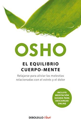 9786073115230: El equilibrio cuerpo-mente. Relajarse para aliviar las molestias relacionadas con el estres y el dolor (Spanish Edition)