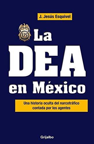 La DEA en Mexico: Jesus Esquivel, Jesus