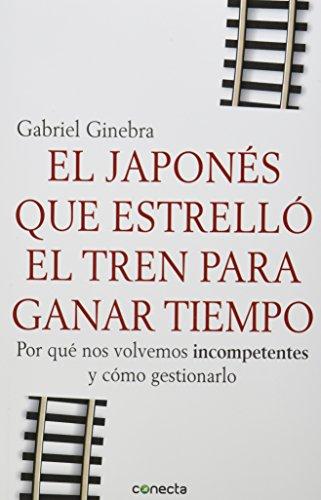 9786073116886: El japones que estrello el tren para ganar tiempo (Spanish Edition)