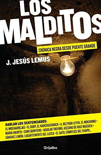 9786073116893: Los malditos: Cronica negra desde Puente Grande (Spanish Edition)