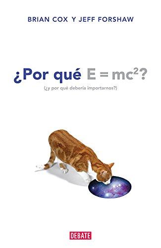 9786073116961: Por que E=mc2? y por que deberia importarnos? (Spanish Edition)