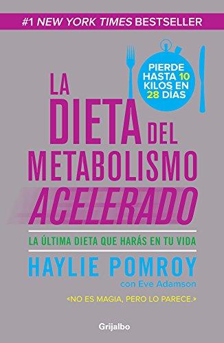 DIETA DEL METABOLISMO ACELERADO, LA: PENGUIN RANDOM HOUSE GRUPO EDITORIAL SA DE CV