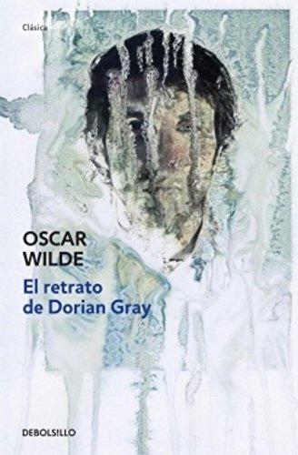 9786073117364: El retrato de Dorian Gray (Debolsillo Clasica) (Spanish Edition)