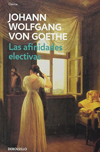 9786073118538: Las afinidades electivas / The elective affinities (Spanish Edition)