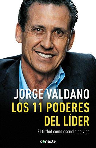Los 11 poderes del lider. El futbol: Valdano, Jorge