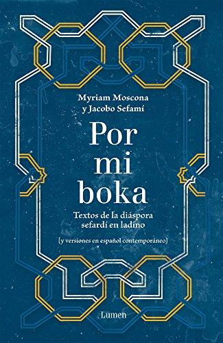9786073119009: Por mi Boka / For My Boka: Textos de la diáspora sefardí en ladino / Texts in Ladino Sephardic Diaspora