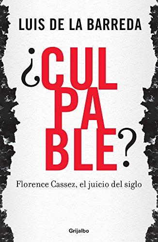 CULPABLE? FLORENCE CASSEZ, EL JUICIO D [Paperback]