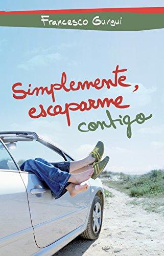 9786073119184: Simplemente, escaparme contigo (Spanish Edition)