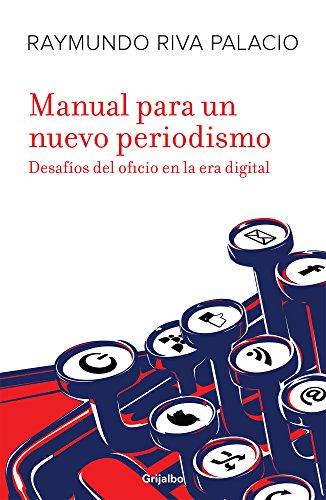 Manual para un nuevo periodismo / Manual: Palacio, Raymundo Riva