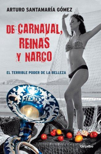 De carnaval, reinas y narco / On: Arturo Santamaría