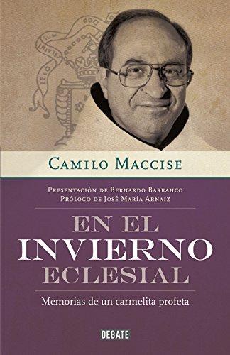 9786073121781: En el invierno eclesial/ In the ecclesial winter: Memorias de un carmelita profeta/ Memories of a prophet Carmelite (Spanish Edition)