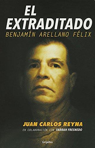 9786073123761: El Extraditado. Benjamín Arellano Félix