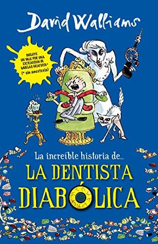 9786073123990: La increíble historia de la dentista diabólica (Spanish Edition)