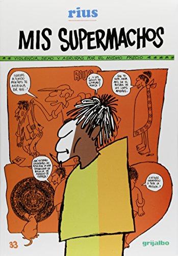 MIS SUPERMACHOS 1: RIUS (RIO, EDUARDO