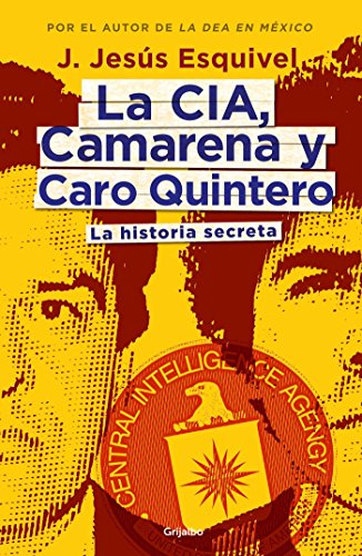 La CIA, Camarena y Caro Quintero (The: Esquivel, Jesús