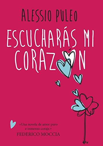 9786073127783: Escucharas Mi Corazon: Una Novela De Amor Puro E Inmenso Coraje Federico Mocci