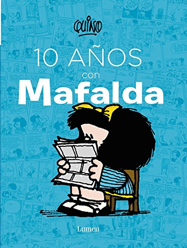 9786073128018: 10 años con Mafalda / 10 years with Mafalda (Spanish Edition)