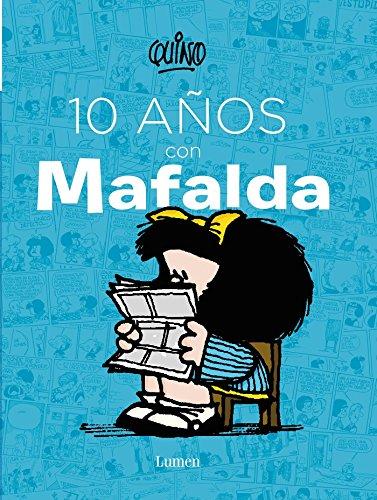 9786073128018: 10 años con Mafalda / 10 years with Mafalda (Spanish Edition)
