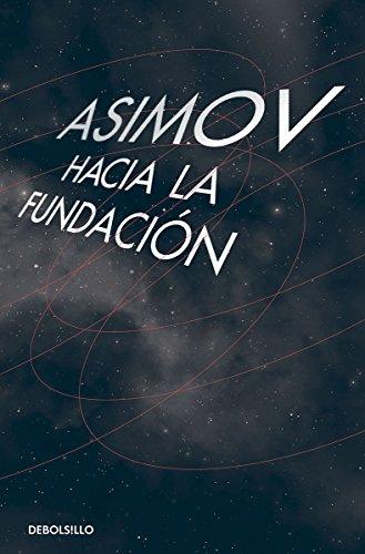 9786073128308: Hacia la fundación/ Forward the Foundation (Spanish Edition)