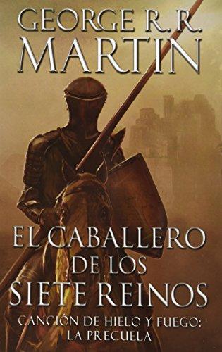 CABALLERO DE LOS SIETE REINOS, EL /: Martín, George R.R.