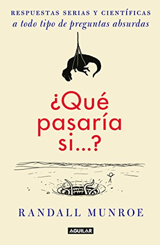 9786073129831: ¿Qué pasaría si?? / What If?: Serious Scientific Answers to Absurd Hypothetical Questions (Spanish Edition)