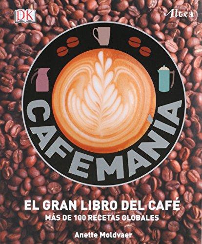 9786073130547: CAFEMANIA. EL GRAN LIBRO DEL CAFE
