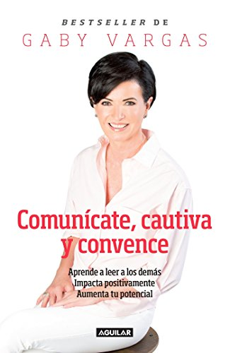 9786073131407: Comunícate, cautiva y convence (Spanish Edition)