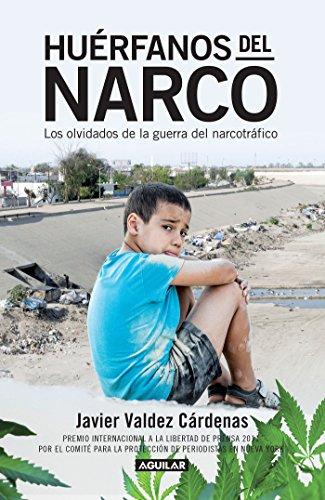 Huérfanos del narco - Los olvidados de: Valdez Cárdenas, Javier